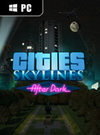 Cities: Skylines - After Dark for PC
