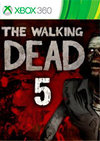 The Walking Dead: Episode 5 - No Time Left for Xbox 360