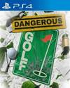 Dangerous Golf for PlayStation 4
