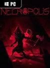 NECROPOLIS: BRUTAL EDITION for PC