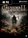 Crusader Kings II: The Reaper's Due for PC