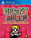 Mutant Mudds: Super Challenge for PlayStation 4