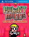Mutant Mudds: Super Challenge for PS Vita