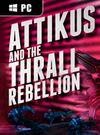 Battleborn: Attikus and the Thrall Rebellion for PC