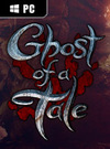 Ghost of a Tale for PC