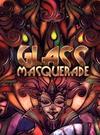 Glass Masquerade for PC