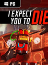 I Expect You To Die for PC
