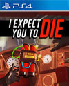 I Expect You To Die for PlayStation 4