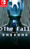The Fall Part 2: Unbound for Nintendo Switch