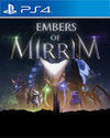 Embers of Mirrim for PlayStation 4