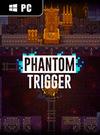 Phantom Trigger for PC