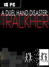 A Duel Hand Disaster: Trackher for PC