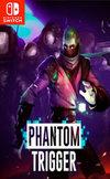 Phantom Trigger for Nintendo Switch