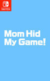 Mom Hid My Game! for Switch