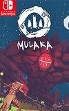 Mulaka for Nintendo Switch