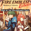 Fire Emblem Echoes: Shadows of Valentia - Rise of the Deliverance Pack