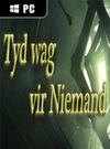 Tyd wag vir Niemand (Time waits for Nobody) for PC