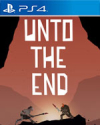 Unto The End for PlayStation 4