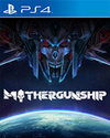 MOTHERGUNSHIP for PlayStation 4