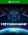 MOTHERGUNSHIP for Xbox One