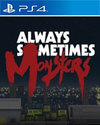 Always Sometimes Monsters for PlayStation 4