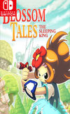 Blossom Tales: The Sleeping King for Switch