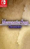Mercenaries Saga Chronicles for Switch