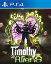 Timothy vs the Aliens for PS4