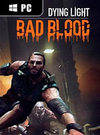 Dying Light: Bad Blood for PC