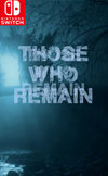 Those Who Remain for Nintendo Switch