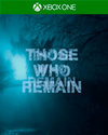 Those Who Remain for Xbox One