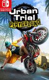 Urban Trial Playground for Nintendo Switch