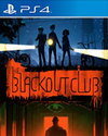 The Blackout Club for PlayStation 4