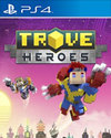 Trove: Heroes for PlayStation 4