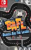 BAFL - Brakes Are For Losers for Nintendo Switch