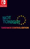 Not Tonight: Take Back Control Edition for Nintendo Switch