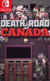 Death Road to Canada for Nintendo Switch