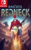 Immortal Redneck for Nintendo Switch