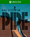 PIPE by BMX Streets for Xbox One