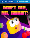 Don't Die, Mr. Robot! for PS Vita