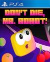 Don't Die, Mr. Robot! for PlayStation 4