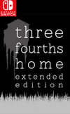 Three Fourths Home: Extended Edition for Nintendo Switch