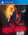 Chicken Assassin: Reloaded for PlayStation 4