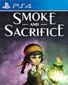 Smoke and Sacrifice for PlayStation 4