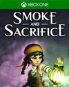 Smoke and Sacrifice for Xbox One