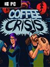 Coffee Crisis for PC