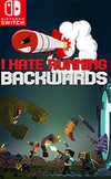 I Hate Running Backwards for Nintendo Switch