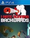 I Hate Running Backwards for PlayStation 4