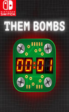 Them Bombs! for Nintendo Switch