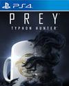 PREY: Typhon Hunter for PlayStation 4
